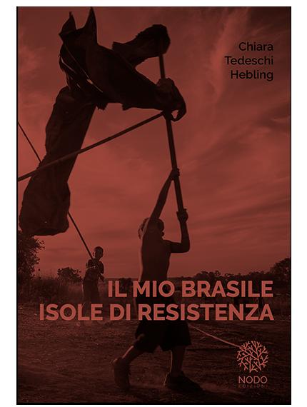 cop_Il-Mio-Brasile_Chiara-Tedeschi-Hebling_Nodo-Edizioni