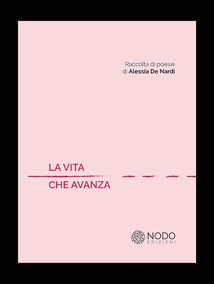 cover_la-vita-che-avanza_alessai-de-nardi_nodo-edizioni